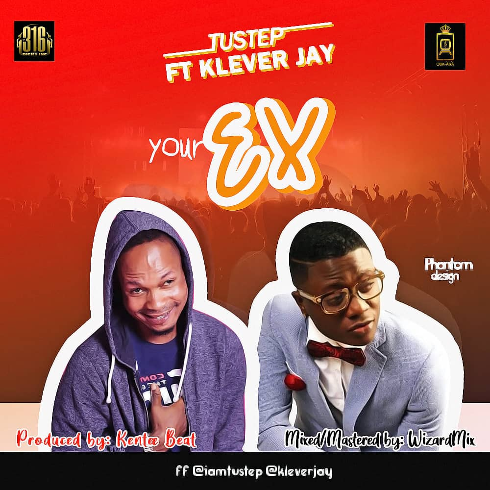 TuStep Ft. Klever Jay - Your Ex
