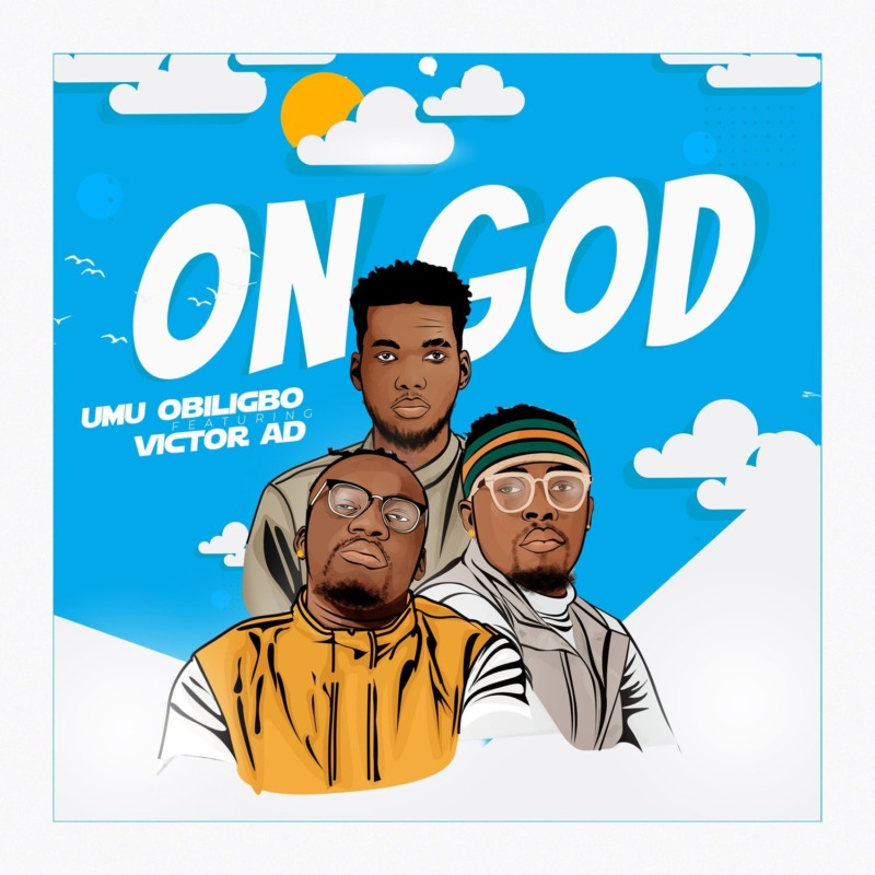 Umu Obiligbo Ft. Victor AD - On God