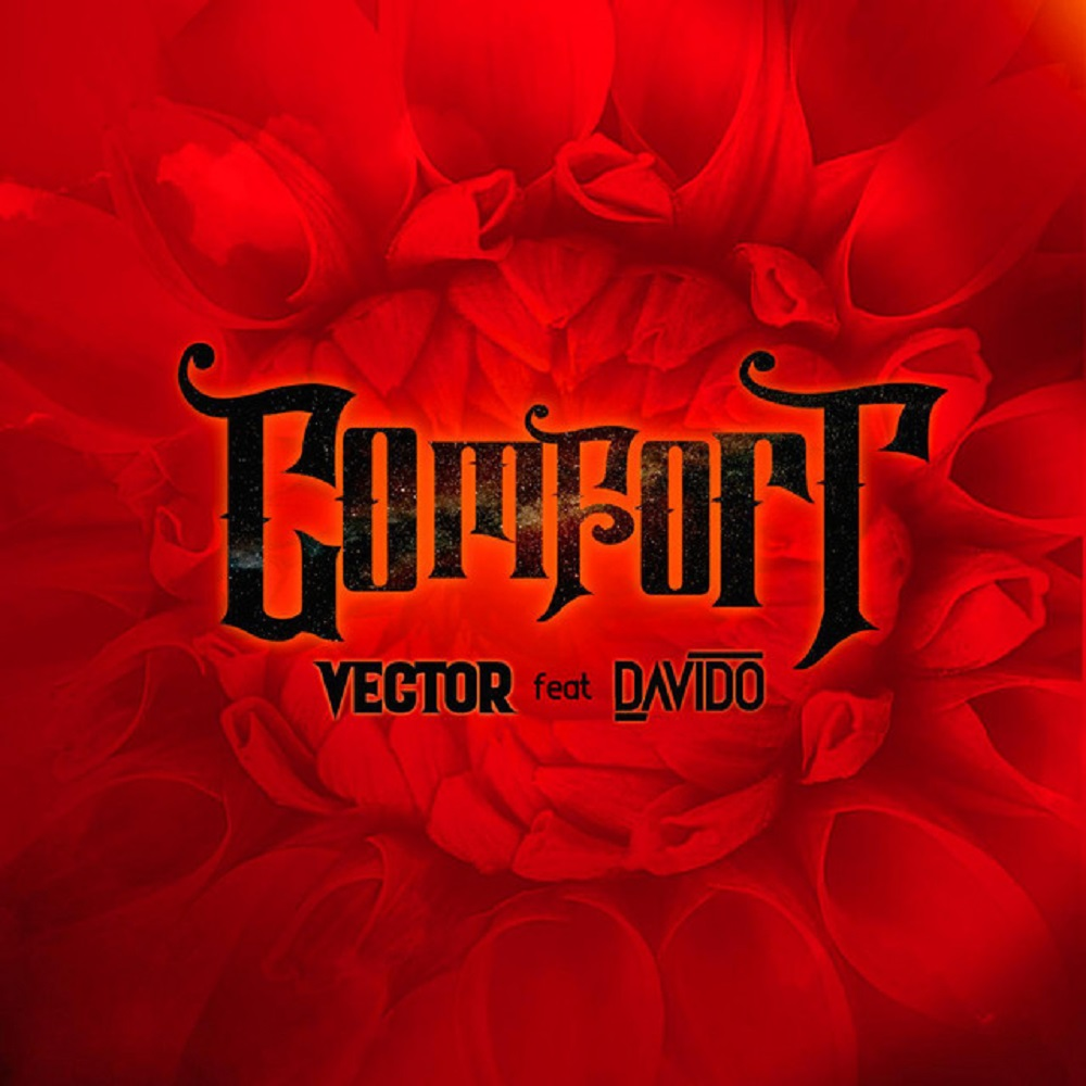 Vector Ft. Davido - Comfortable (Prod. By Vstix)