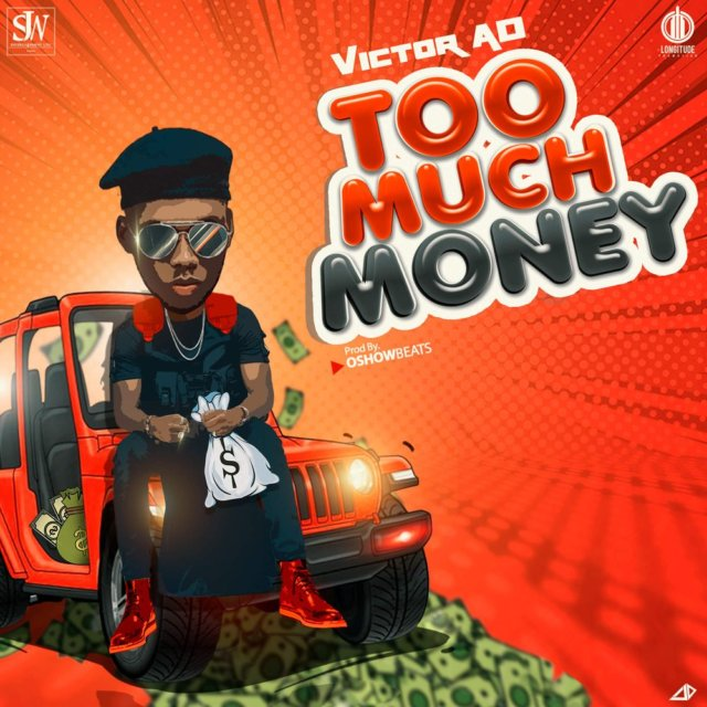 Victor AD - Too Much Money (Prod. By OshowBeats)