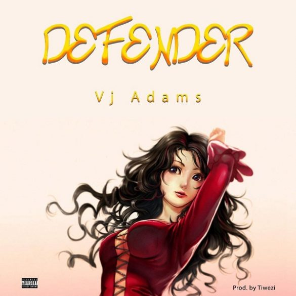 VJ Adams - Defender (Prod. By Tiwezi)