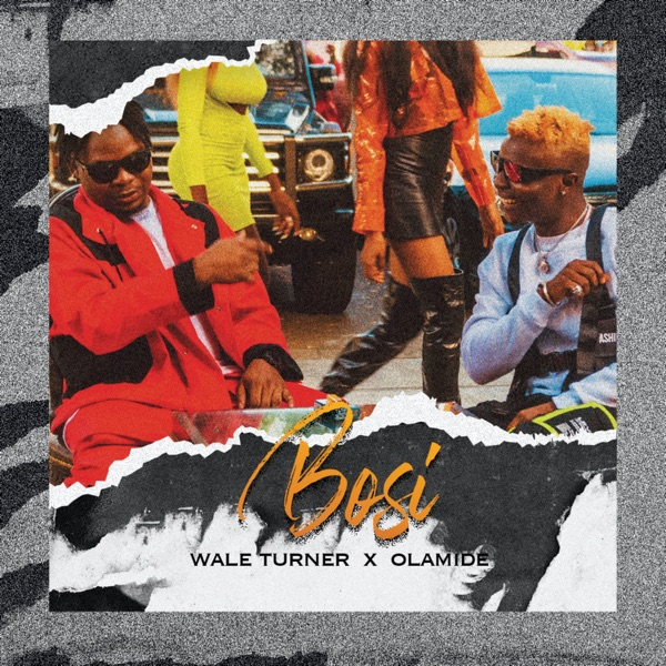 Wale Turner Ft. Olamide - Bosi