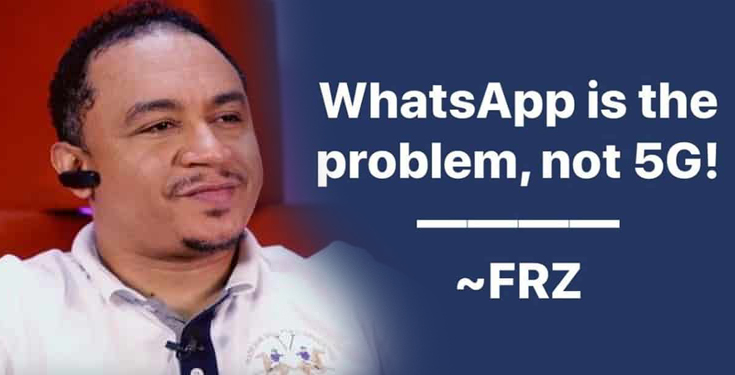"""WhatsApp is the Problem, Not 5G"" - Daddy Freeze"