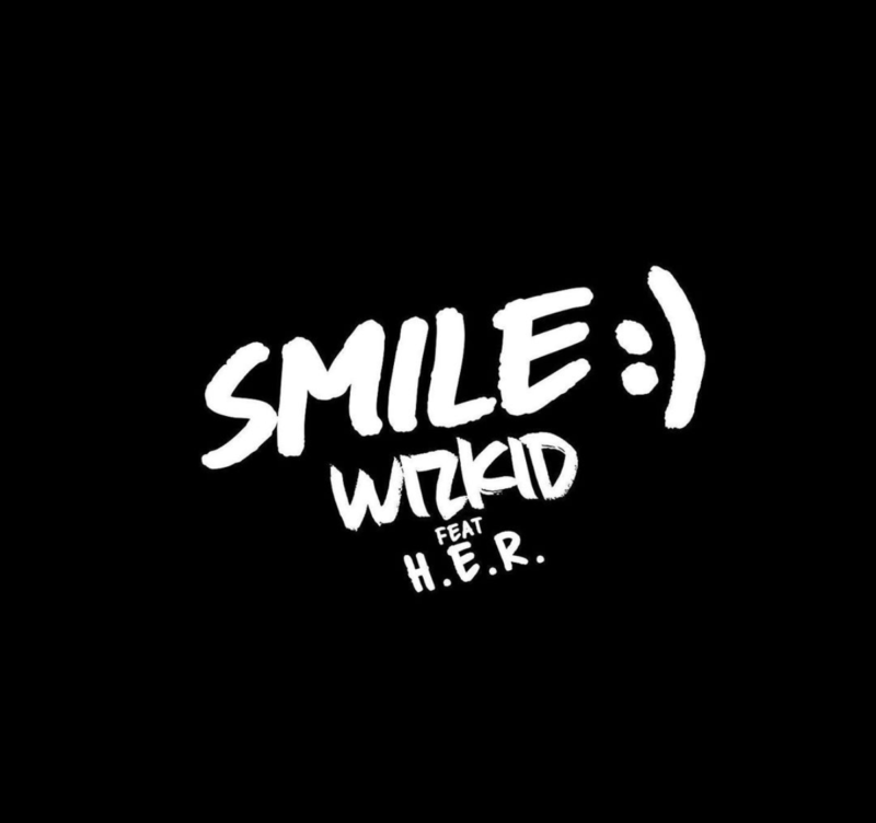 Wizkid Ft. H.E.R - Smile (Lyrics)