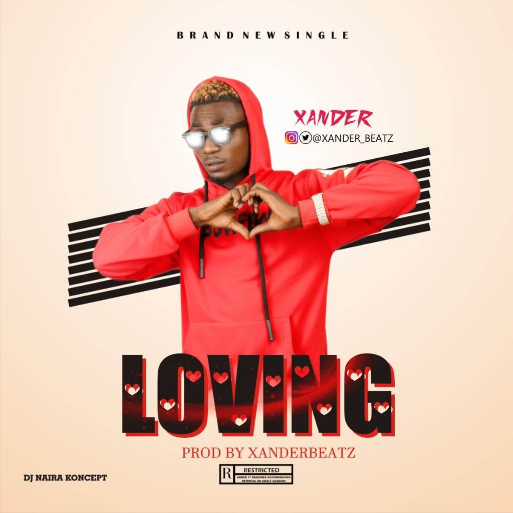 SONG! [3.3MB]: Xander - Loving (Prod. By Xanderbeatz)