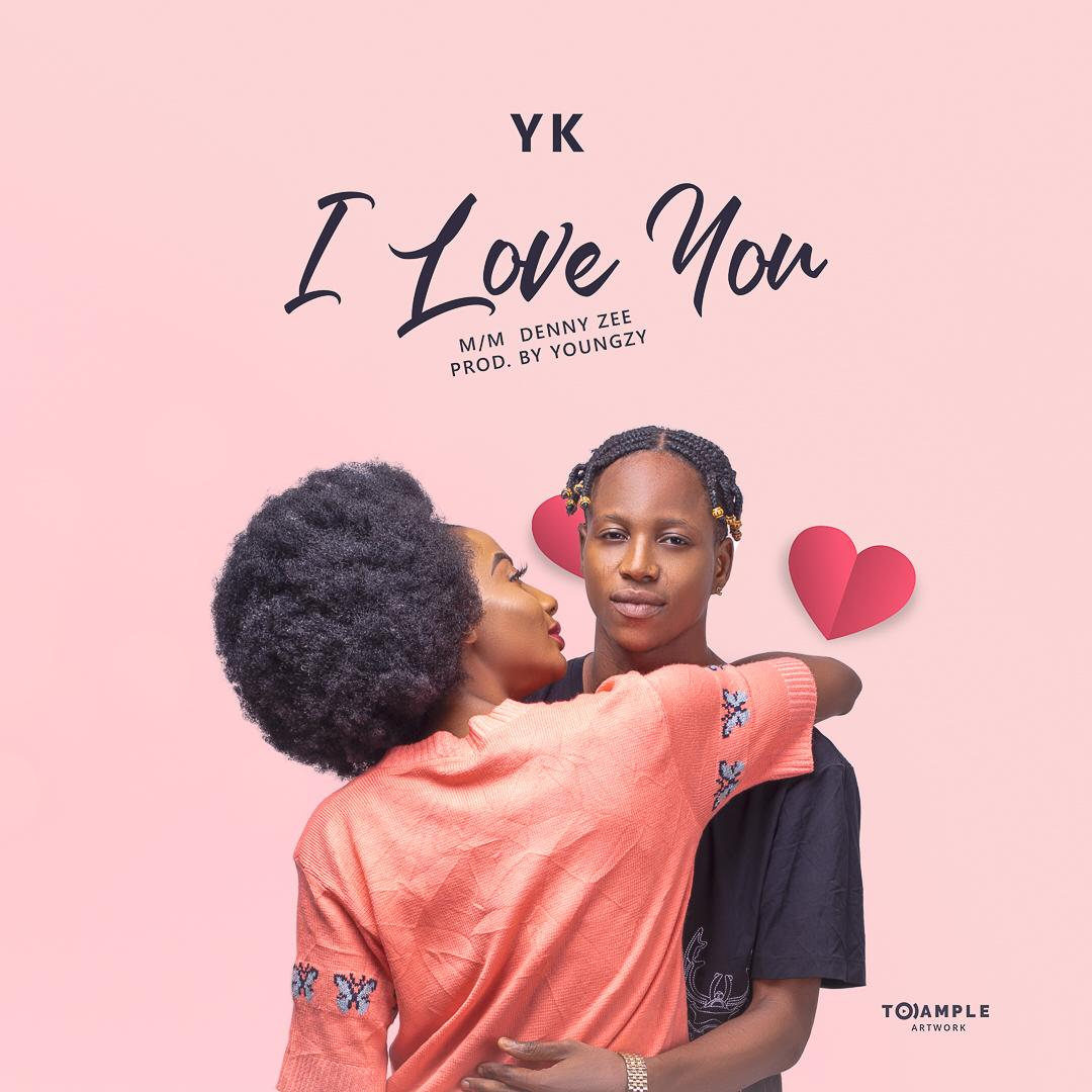 YK HRM Ft. Denny Zee - I Love You (Prod. By Youngzy)