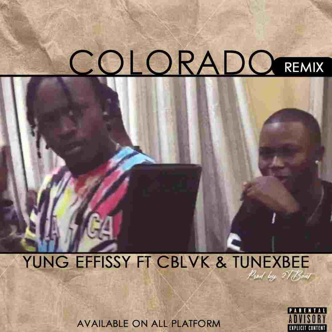 Yung Effissy Ft. C Blvck - Colorado