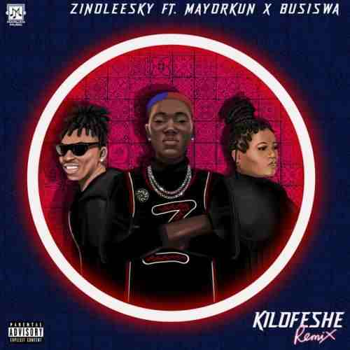 Zinoleesky Ft. Mayorkun & Busiswa - Kilofeshe (Remix)