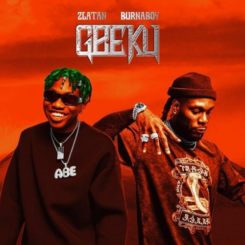 Zlatan Ft. Burna Boy - Gbeku (Lyrics)