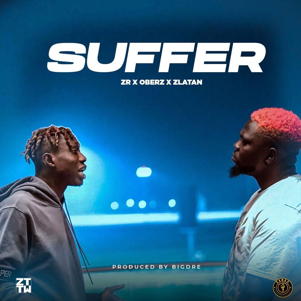 Zlatan Ft. Oberz & ZR - Suffer (Prod. By BigDre)