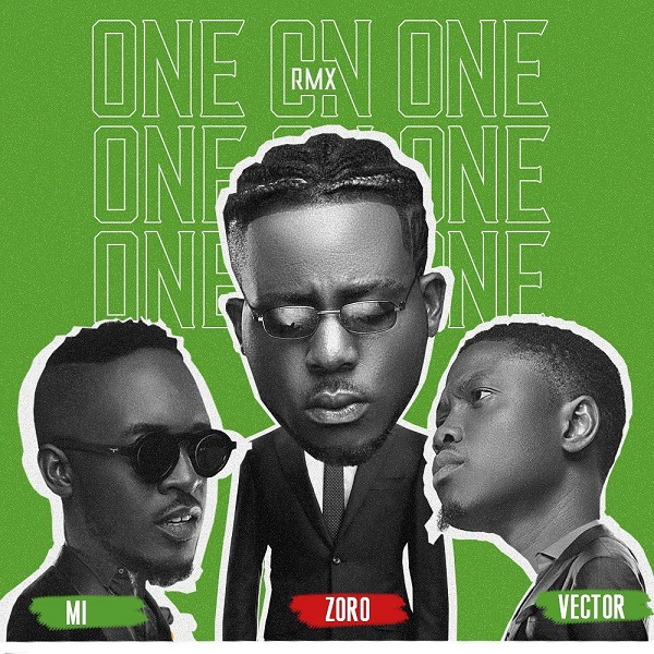 Zoro Ft. M.I Abaga & Vector - One On One (Remix)