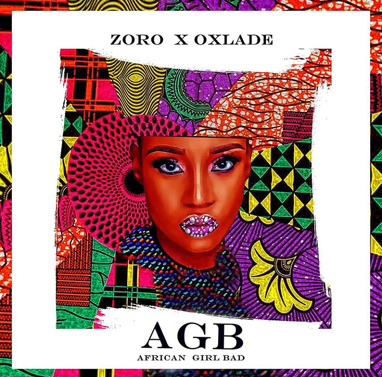 Zoro Ft. Oxlade - African Girl Bad