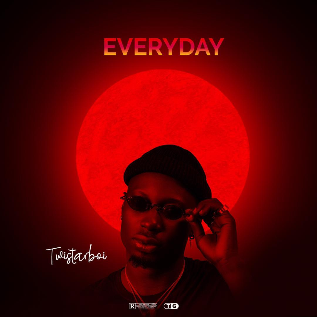 TwistarBoi - Everyday
